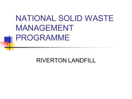 NATIONAL SOLID WASTE MANAGEMENT PROGRAMME RIVERTON LANDFILL.