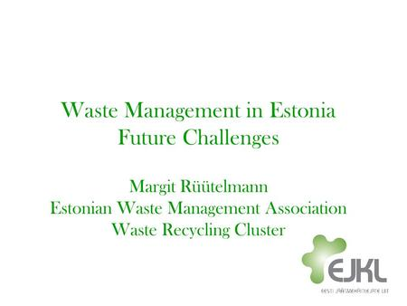 Waste Management in Estonia Future Challenges