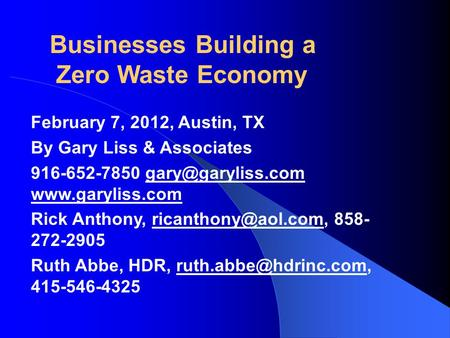 February 7, 2012, Austin, TX By Gary Liss & Associates 916-652-7850  Rick Anthony,