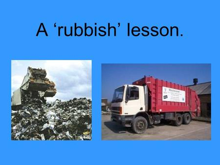 A 'rubbish' lesson.. What does it cost our families? In Ipswich refuse is collected from over 55,000 domestic properties every week. The cost of collecting.