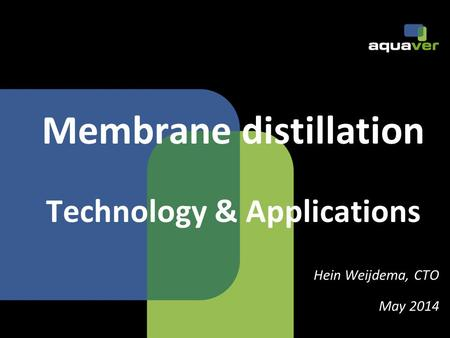 Membrane distillation Technology & Applications