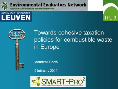 Towards cohesive taxation policies for combustible waste in Europe Maarten Dubois 9 february 2012.