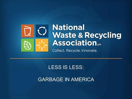 LESS IS LESS: GARBAGE IN AMERICA. MSW GENERATION RATES.