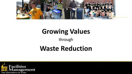 Growing Values through Waste Reduction. In it to win it Commitment.
