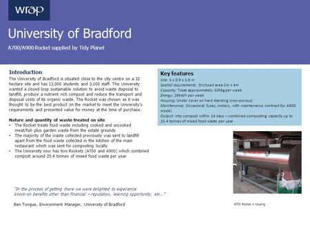 University of Bradford A700/A900 Rocket supplied by Tidy Planet Introduction The University of Bradford is situated close to the city centre on a 32 hectare.