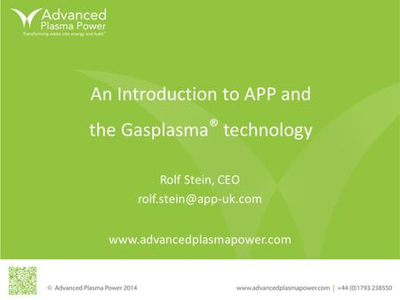 An Introduction to APP and the Gasplasma ® technology  Rolf Stein, CEO