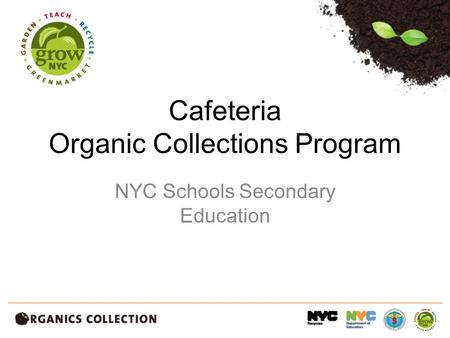 Cafeteria Organic Collections Program NYC Schools Secondary Education.
