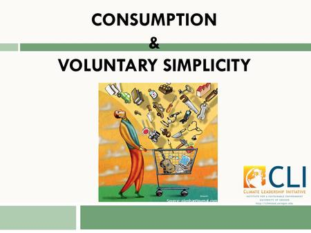 CONSUMPTION & VOLUNTARY SIMPLICITY Source: elephantjournal.com.
