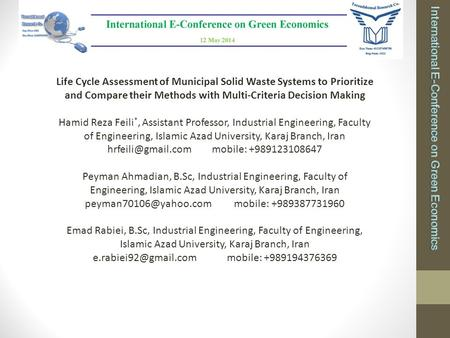 Life Cycle Assessment of Municipal Solid Waste Systems to Prioritize and Compare their Methods with Multi-Criteria Decision Making Hamid Reza Feili *,