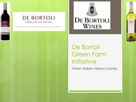 De Bortoli Green Farm Initiative When Green Means Money.