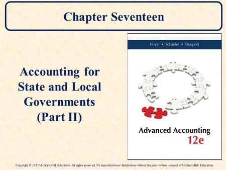 Chapter Seventeen Accounting for State and Local Governments (Part II) Copyright © 2015 McGraw-Hill Education. All rights reserved. No reproduction or.