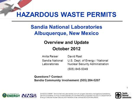 1 HAZARDOUS WASTE PERMITS Sandia National Laboratories Albuquerque, New Mexico Overview and Update October 2012 Anita ReiserDavid Rast Sandia National.