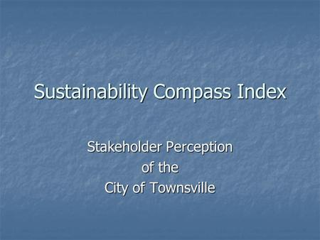 Sustainability Compass Index Stakeholder Perception of the City of Townsville.