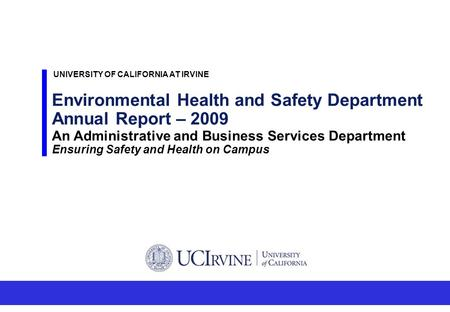 Environmental Health and Safety Department Annual Report – 2009 An Administrative and Business Services Department Ensuring Safety and Health on Campus.