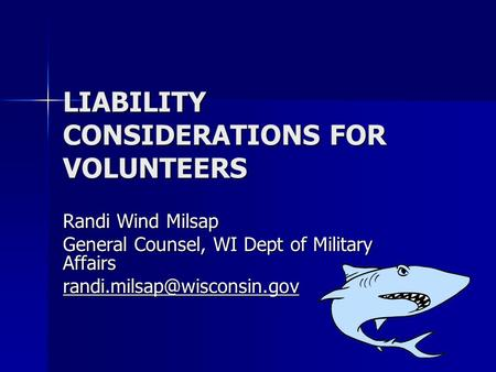 LIABILITY CONSIDERATIONS FOR VOLUNTEERS
