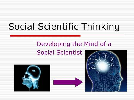 Social Scientific Thinking Developing the Mind of a Social Scientist.