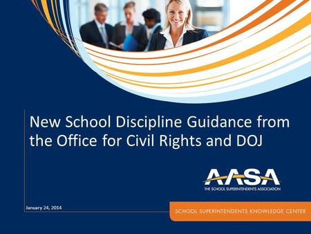 New School Discipline Guidance from the Office for Civil Rights and DOJ January 24, 2014.