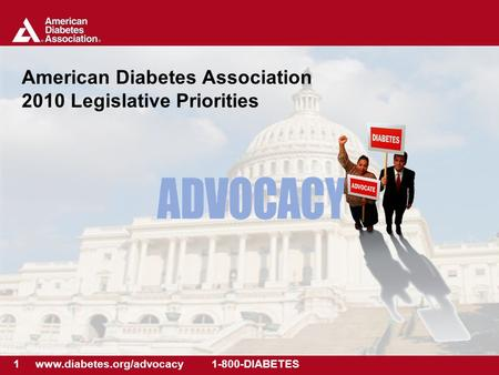 1 www.diabetes.org/advocacy 1-800-DIABETES American Diabetes Association 2010 Legislative Priorities.