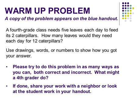 WARM UP PROBLEM A copy of the problem appears on the blue handout.