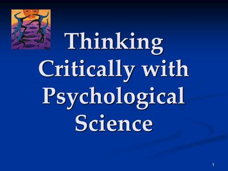 1 Thinking Critically with Psychological Science.