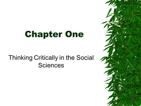 Chapter One Thinking Critically in the Social Sciences.