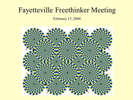 Fayetteville Freethinker Meeting February 15, 2006.