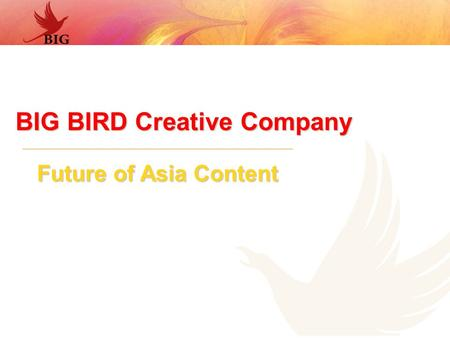 BIG BIRD Creative Company Future of Asia Content.