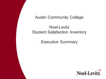Austin Community College Noel-Levitz Student Satisfaction Inventory Executive Summary.