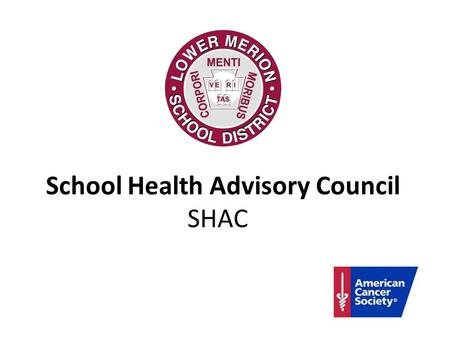School Health Advisory Council SHAC. Why a School Health Council? Research shows effectiveness in improving student health, achievement and attendance.