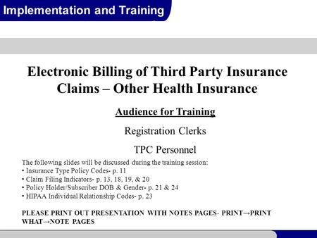 1 Implementation and Training Electronic Billing of Third Party Insurance Claims – Other Health Insurance Audience for Training Registration Clerks TPC.
