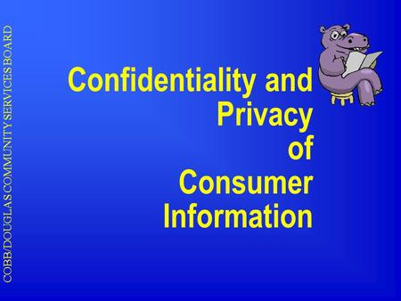 COBB/DOUGLAS COMMUNITY SERVICES BOARD Confidentiality and Privacy of Consumer Information.