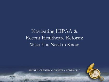 Navigating HIPAA & Recent Healthcare Reform: What You Need to Know.