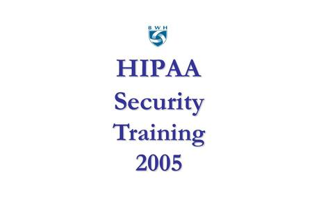 HIPAA Security Training 2005