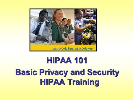 Basic Privacy and Security HIPAA Training
