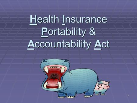 NCPD#1/jab 0803 1 Health Insurance Portability & Accountability Act.