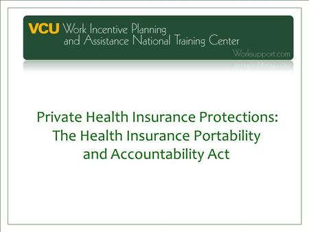 Private Health Insurance Protections: The Health Insurance Portability and Accountability Act.