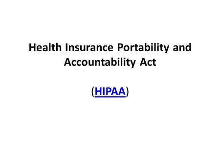 Health Insurance Portability and Accountability Act (HIPAA)HIPAA.