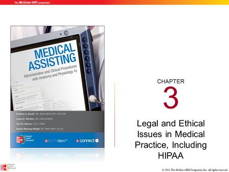 CHAPTER © 2011 The McGraw-Hill Companies, Inc. All rights reserved. 3 Legal and Ethical Issues in Medical Practice, Including HIPAA.