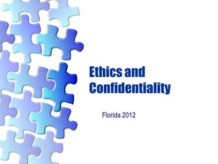 Ethics and Confidentiality