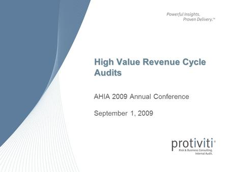High Value Revenue Cycle Audits AHIA 2009 Annual Conference September 1, 2009.