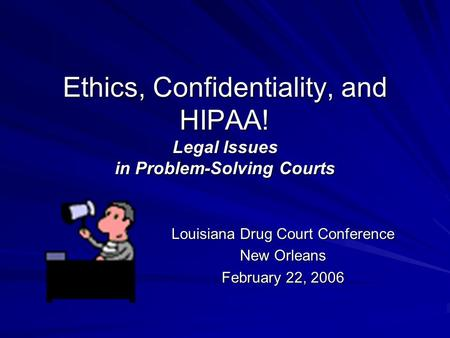 Louisiana Drug Court Conference New Orleans February 22, 2006