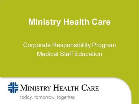 Ministry Health Care Corporate Responsibility Program Medical Staff Education.
