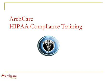 ArchCare HIPAA Compliance Training