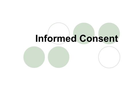 Informed Consent.