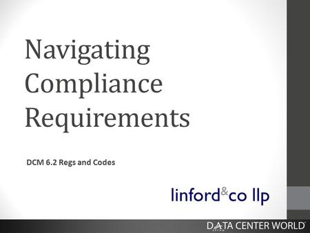 Navigating Compliance Requirements DCM 6.2 Regs and Codes linford & co llp.