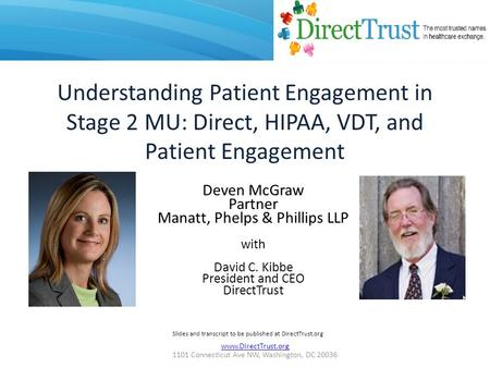 Www.DirectTrust.org 1101 Connecticut Ave NW, Washington, DC 20036 Understanding Patient Engagement in Stage 2 MU: Direct, HIPAA, VDT, and Patient Engagement.