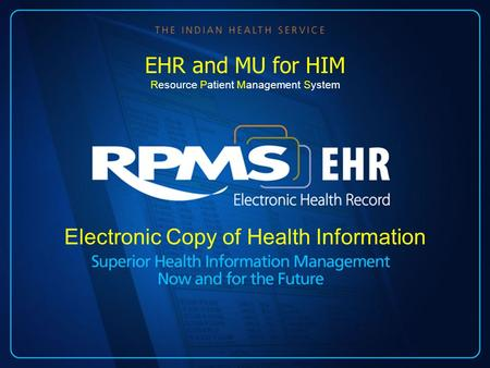Electronic Copy of Health Information EHR and MU for HIM Resource Patient Management System.