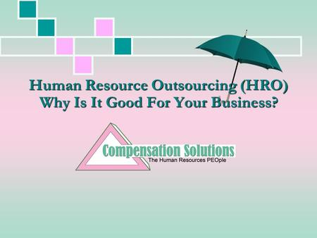 Human Resource Outsourcing (HRO) Why Is It Good For Your Business?
