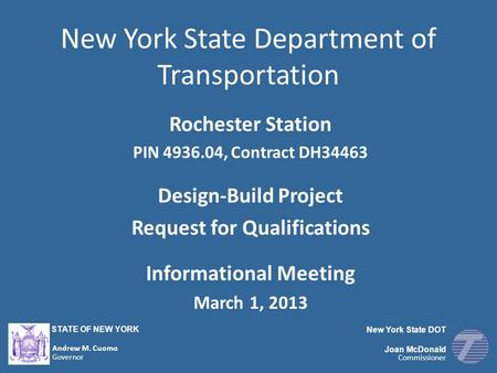 New York State Department of Transportation Rochester Station PIN 4936.04, Contract DH34463 Design-Build Project Request for Qualifications Informational.