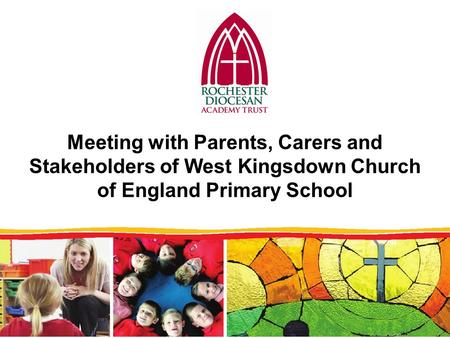 Meeting with Parents, Carers and Stakeholders of West Kingsdown Church of England Primary School.